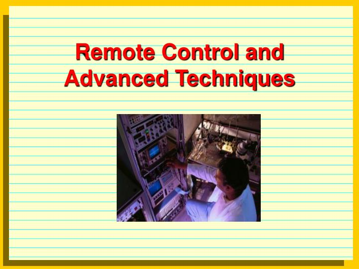 remote control and advanced techniques n.