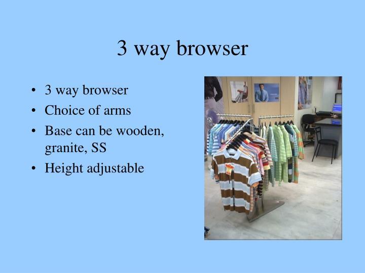 3 way browser