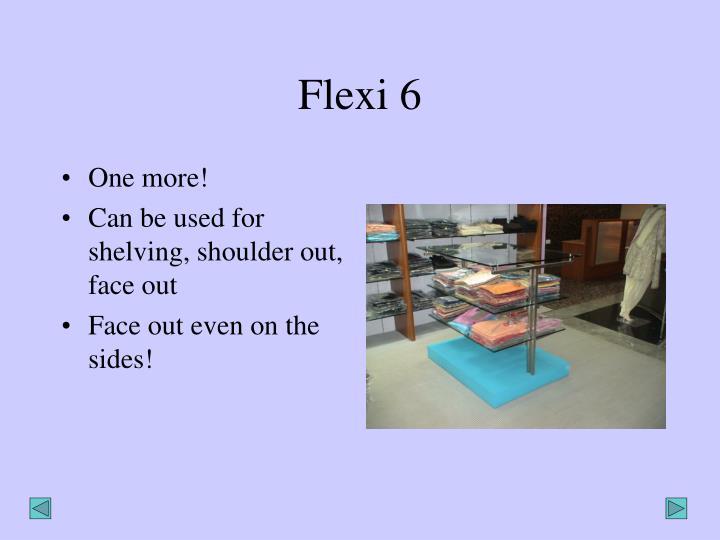 Flexi 6
