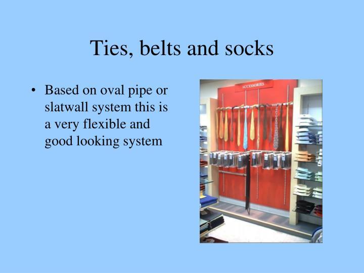 Ties, belts and socks
