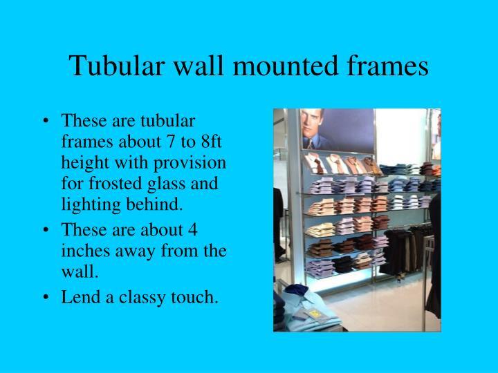 Tubular wall mounted frames
