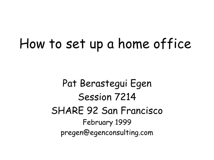 Ppt How To Set Up A Home Office Powerpoint Presentation