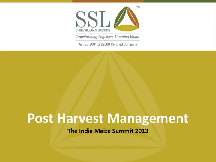 post harvest management the india maize summit 2013 n.