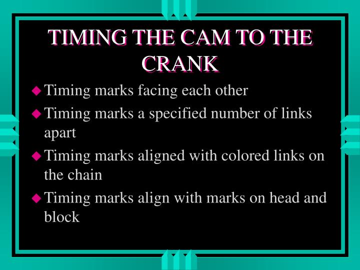 timing the cam to the crank n.