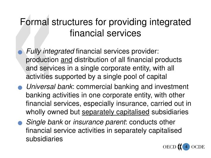 Formal structures for providing integrated financial services