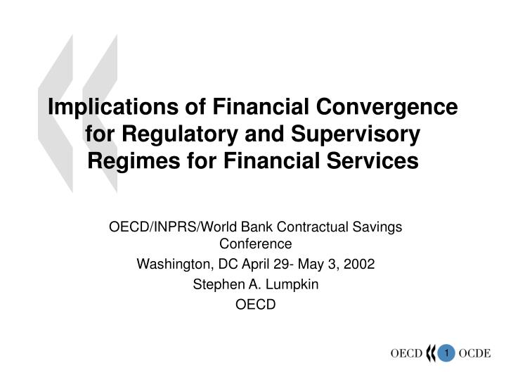 Implications of financial convergence for regulatory and supervisory regimes for financial services