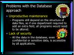 problems with the database approach
