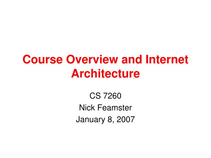 PPT - Course Overview and Internet Architecture PowerPoint