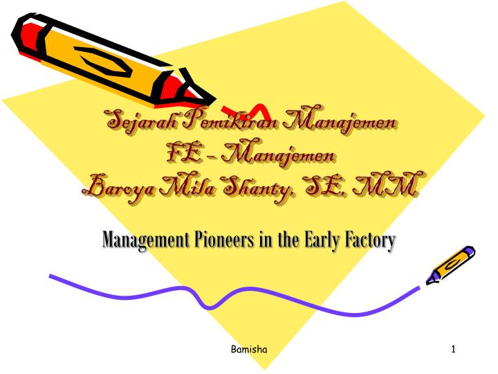 early management pioneers The history of quality management can be traced all the way back to the middle ages work completed by journeymen and apprentices were evaluated and inspected by the skilled worker to ensure that quality standards were met in all aspects of the finished product, ensuring satisfaction of the buyer.