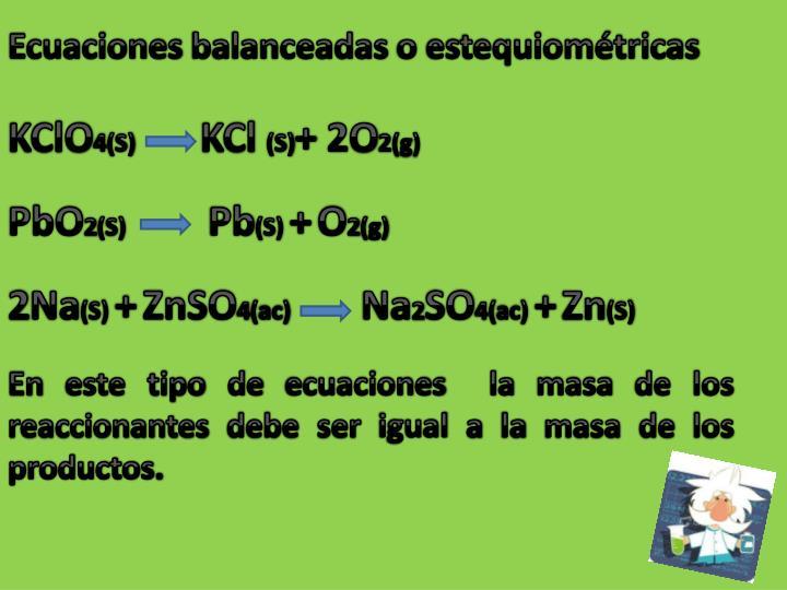 Ecuaciones balanceadas o estequiométricas