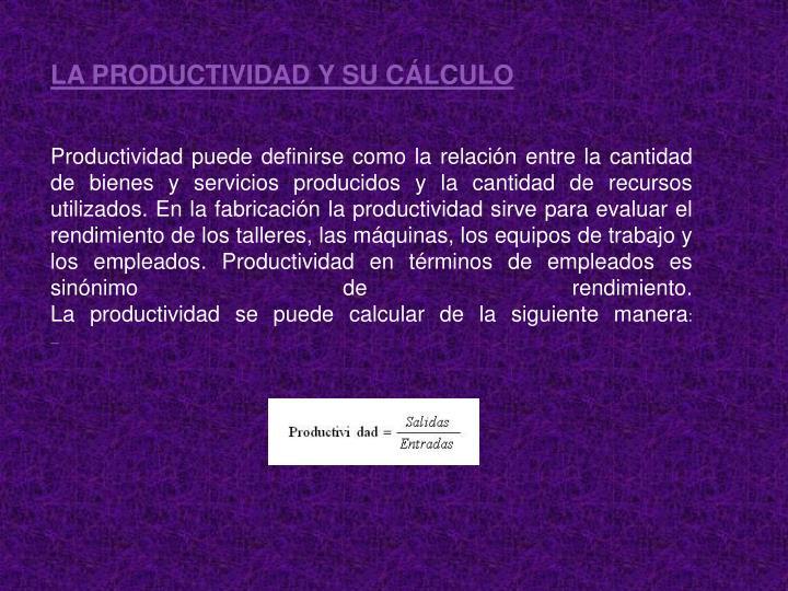 LA PRODUCTIVIDAD Y SU CÁLCULO