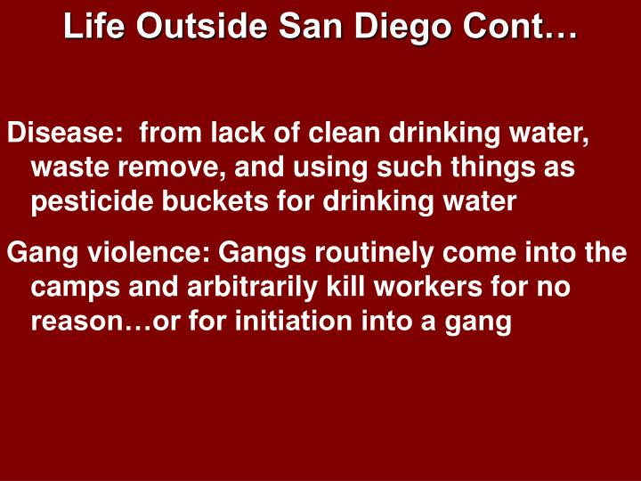 Life Outside San Diego Cont…