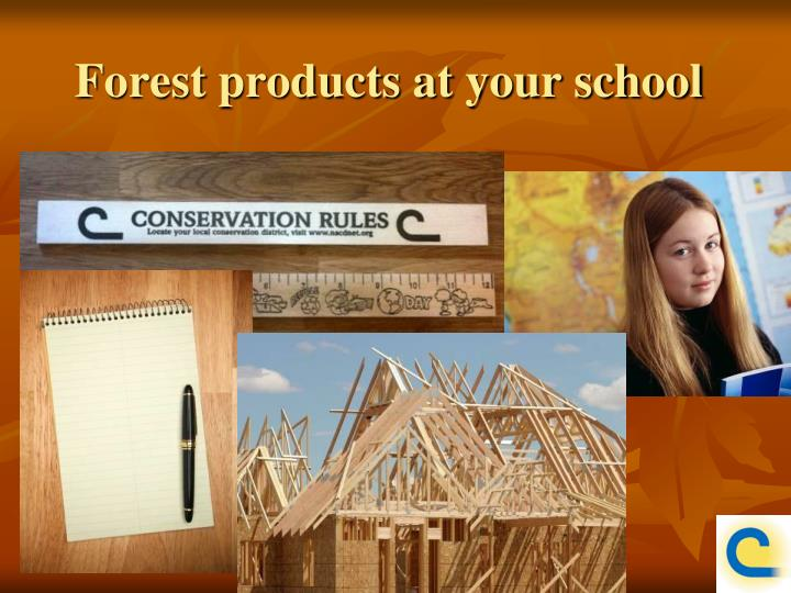 Forest products at your school