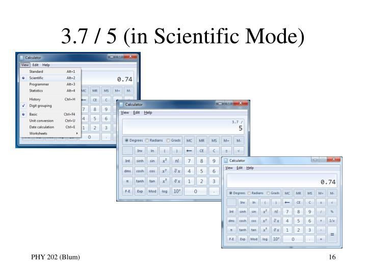 3.7 / 5 (in Scientific Mode)