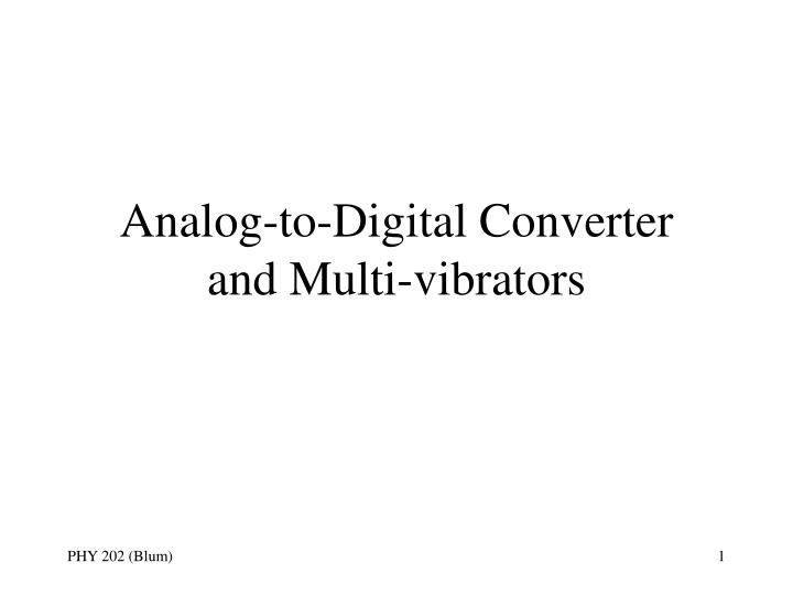 Analog to digital converter and multi vibrators