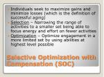 selective optimization with compensation soc