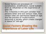 social factors shaping the experience of later life