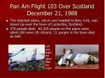 pan am flight 103 over scotland december 21 1988