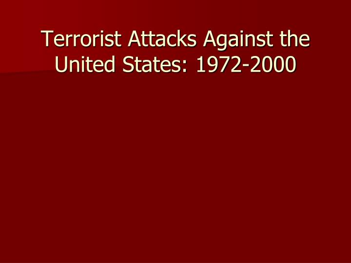 terrorist attacks against the united states 1972 2000 n.