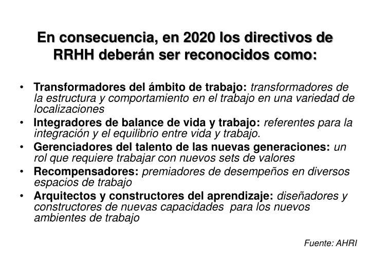 En consecuencia, en 2020 los directivos de RRHH deberán ser reconocidos como: