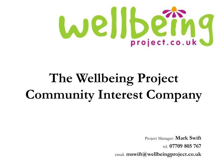 The wellbeing project community interest company