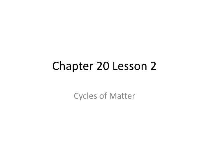 Chapter 20 Lesson 2