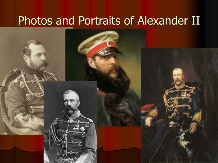 Photos and Portraits of Alexander II