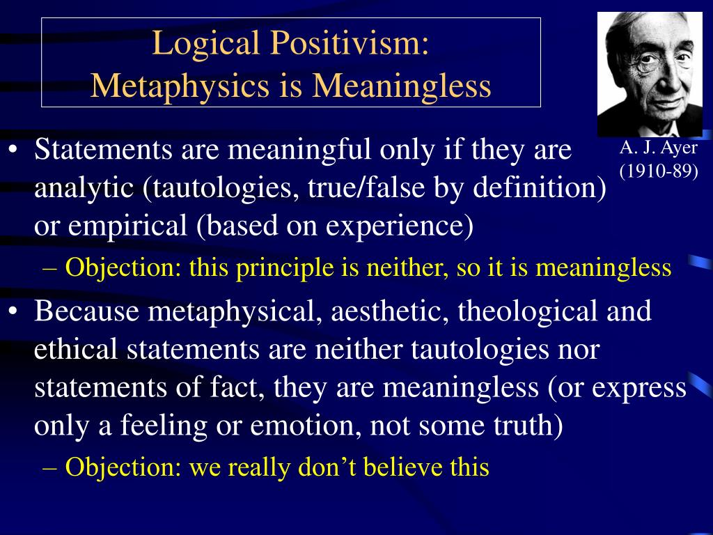 ppt - logical positivism: metaphysics is meaningless powerpoint