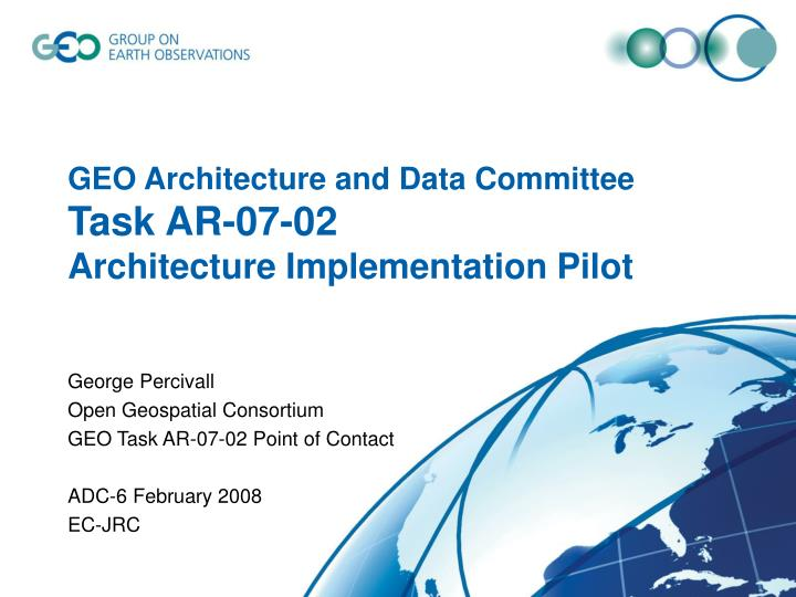 Geo architecture and data committee task ar 07 02 architecture implementation pilot