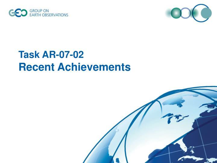 Task ar 07 02 recent achievements
