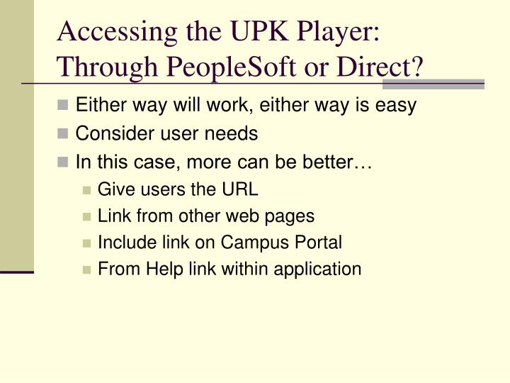 Accessing the UPK Player: