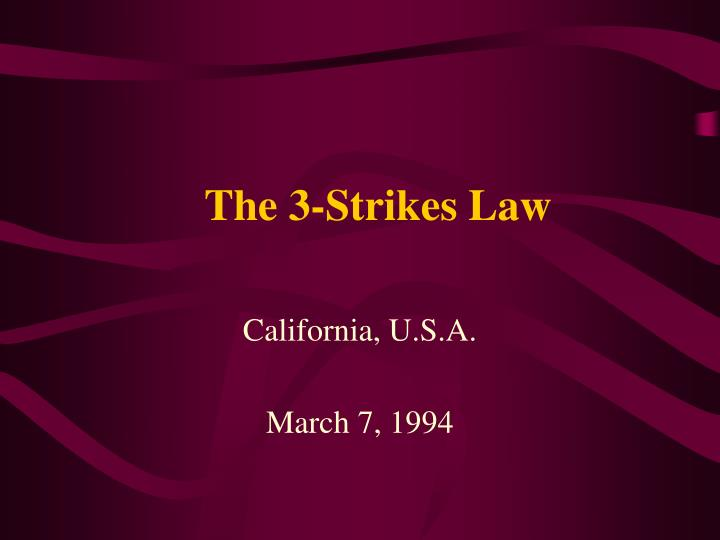 three strikes law in california California's three strike law has been around for about 19 years now its main goals were reducing crime and deterring offenders from repeating or committing crime the three strike law in california has recently come about to be reformed.