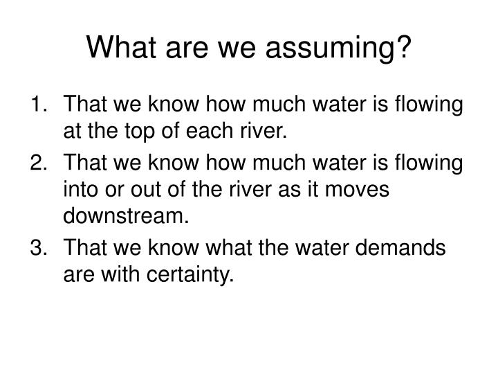 What are we assuming?