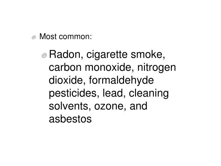 Most common: