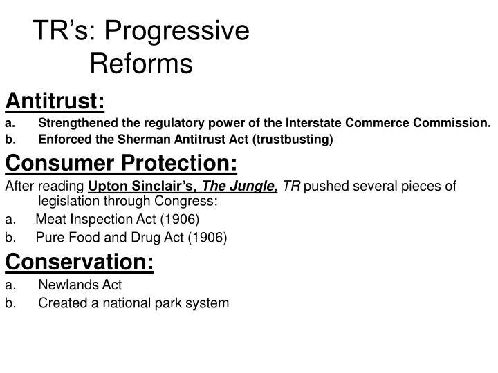 TR's: Progressive Reforms