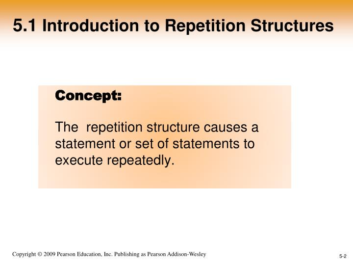 5 1 introduction to repetition structures