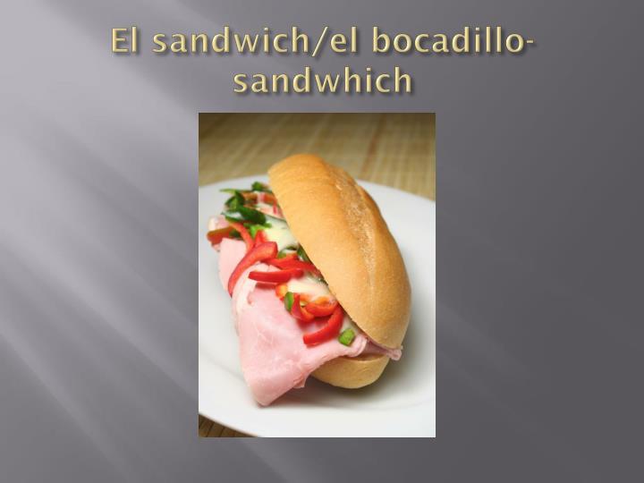 El sandwich/el