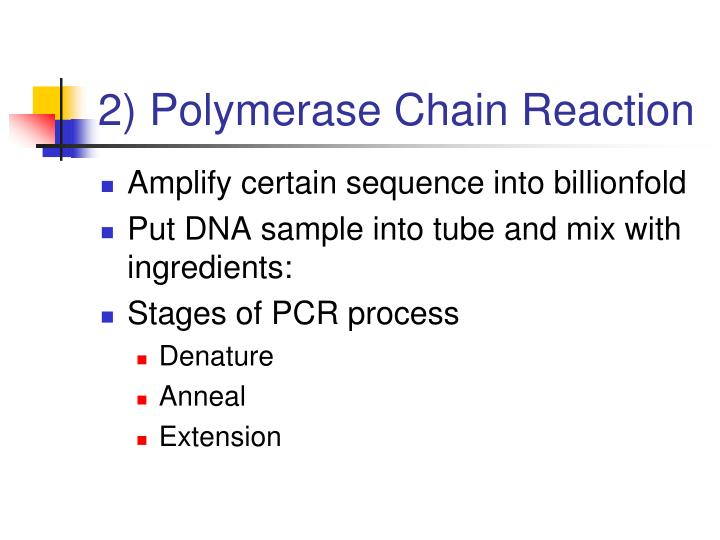 2) Polymerase Chain Reaction