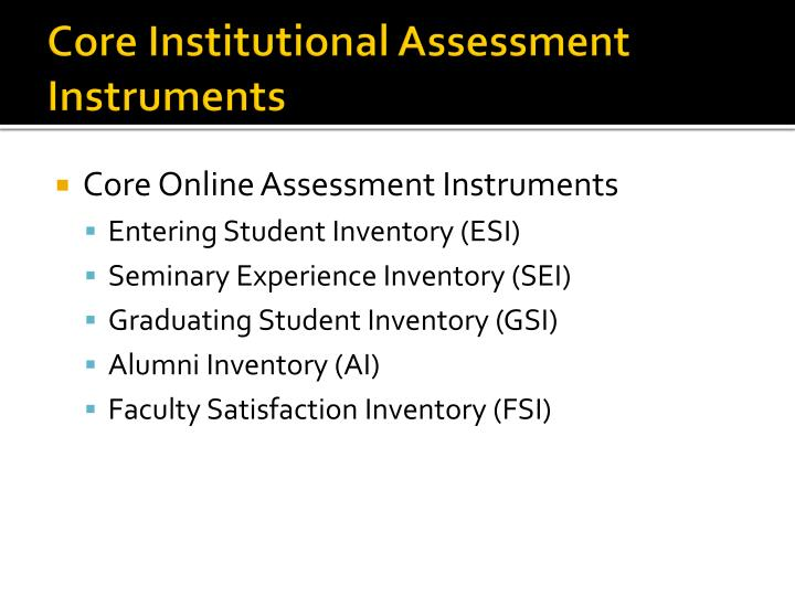 Core Institutional Assessment Instruments