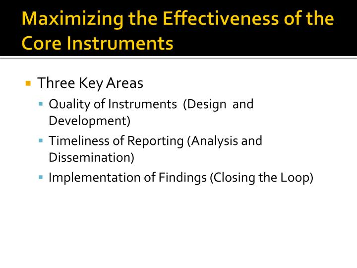 Maximizing the Effectiveness of the Core Instruments