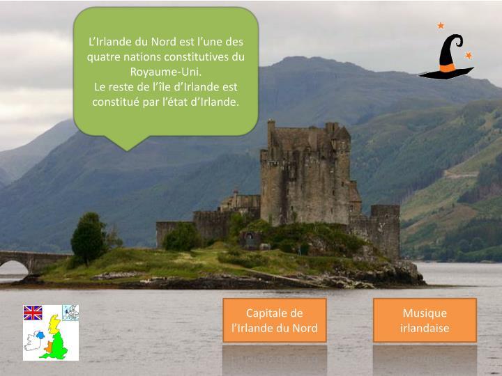 L'Irlande du Nord est l'une des quatre nations constitutives du Royaume-Uni.