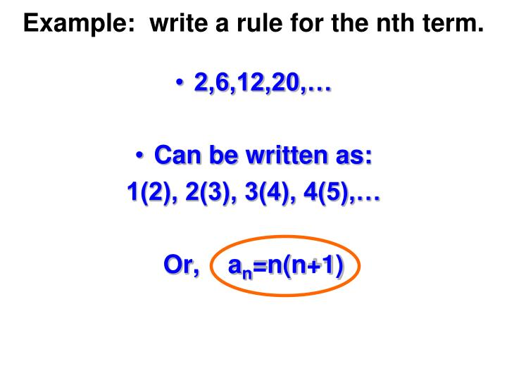 Example:  write a rule for the nth term.