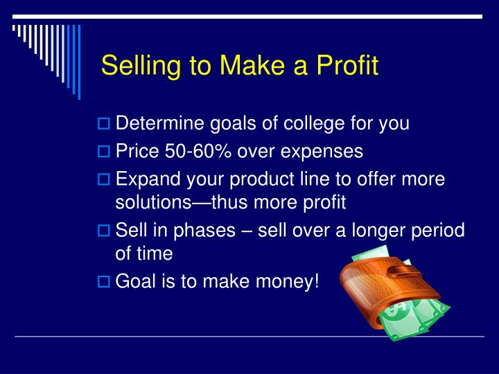 Selling to Make a Profit