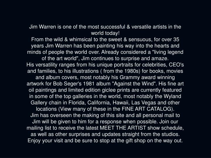 Jim Warren is one of the most successful & versatile artists in the world today!