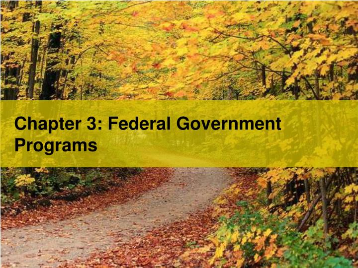 Chapter 3: Federal Government Programs