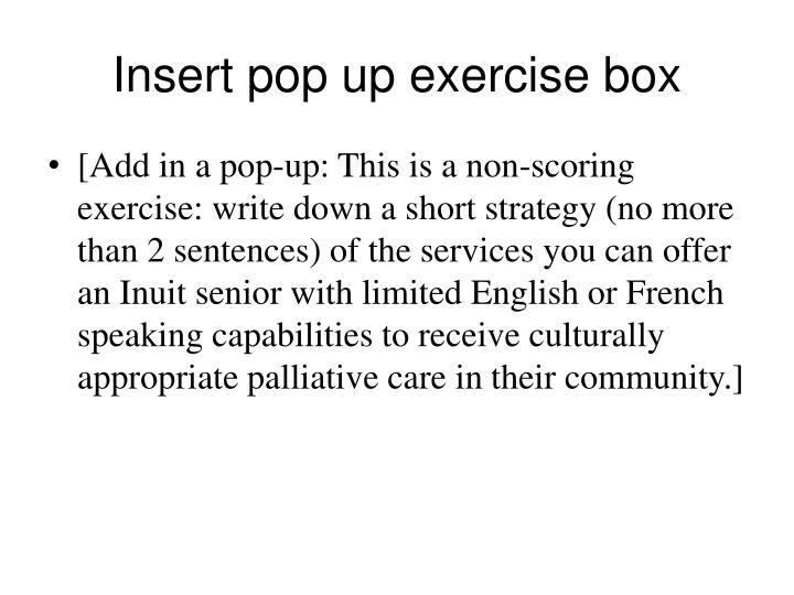 Insert pop up exercise box