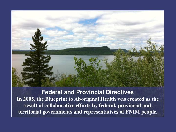 Federal and Provincial Directives