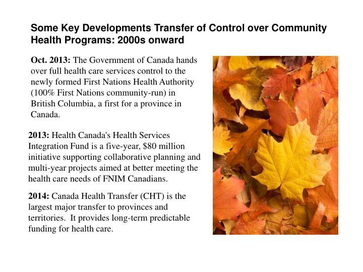 Some Key Developments Transfer of Control over Community Health Programs: 2000s onward