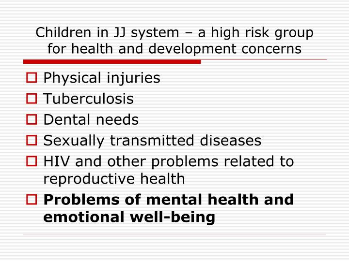 Children in jj system a high risk group for health and development concerns
