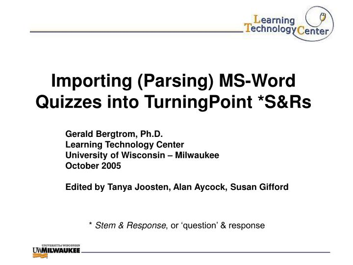 Importing (Parsing) MS-Word Quizzes into TurningPoint *S&Rs
